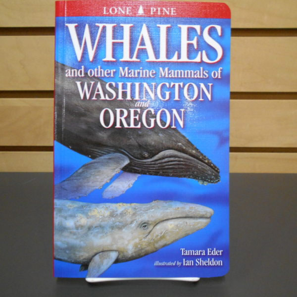 Whales and other Marine Mammals of Washington and Oregon by Tamara Eder, illustrated by Ian Sheldon