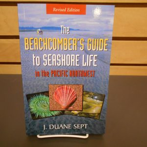 The Beachcomber's Guide to Seashore Life in the Pacific Northwest by J. Duane Sept, revised edition.